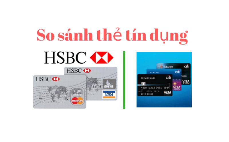 so sánh lãi suất thẻ CIti và HSBC