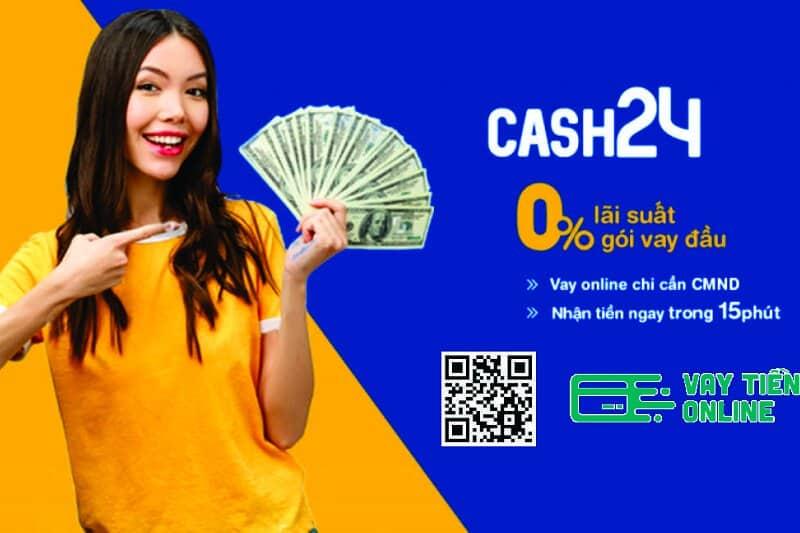 Hướng dẫn vay tiền nhanh cash24