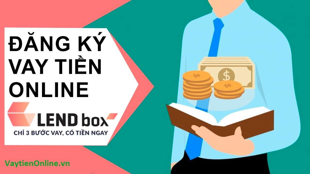 Hướng dẫn vay tiền nhanh Lendbox