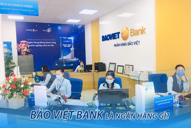Bảo Việt Bank là ngân hàng gì?