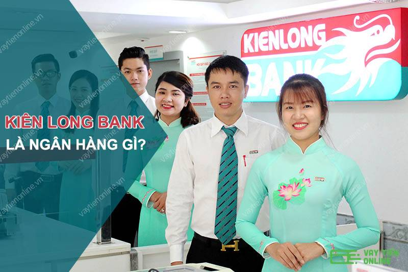 KienLongBank là ngân hàng gì?