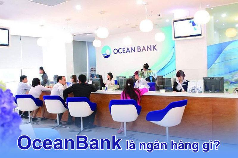 OceanBank là ngân hàng gì?