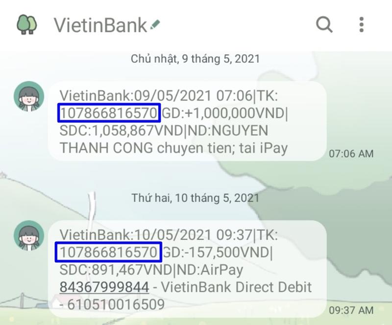 Số tài khoản sẽ được hiển thị trong tin nhắn từ tổng đài của Vietinbank khi bạn thực hiện giao dịch
