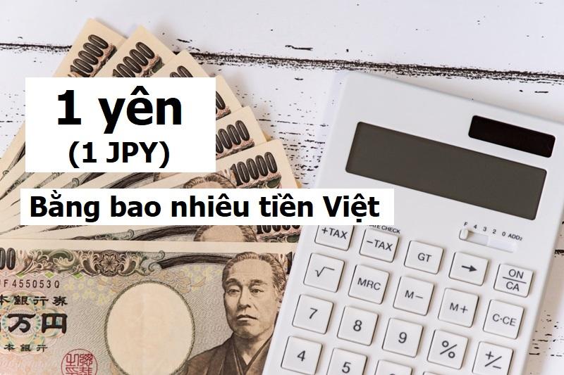 1 yên bằng bao nhiêu tiền Việt