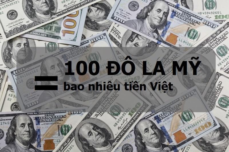 100 đô la Mỹ bằng bao nhiêu tiền Việt
