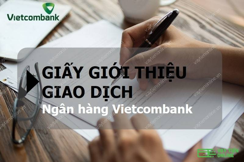 Giấy giới thiệu giao dịch ngân hàng Vietcombank