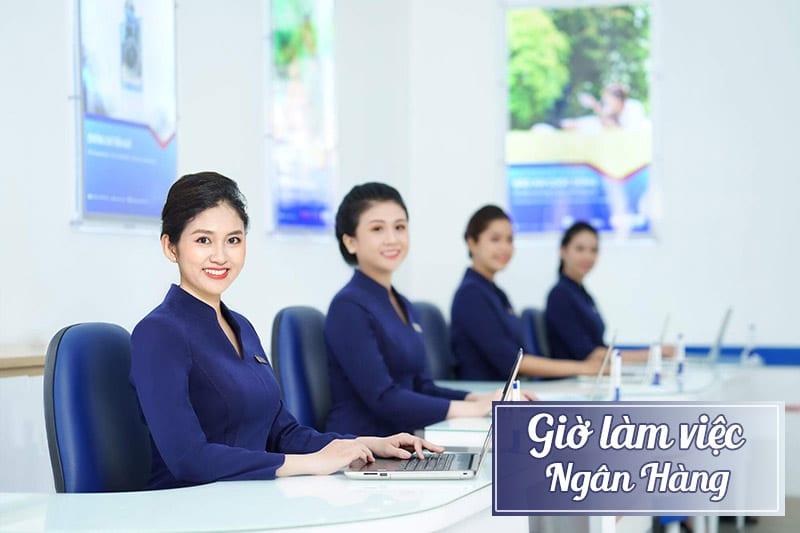 Giờ làm việc ngân hàng tại Việt Nam